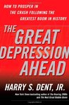 The Great Depression Ahead: How to Prosper in the Crash Following the Greatest Boom in History
