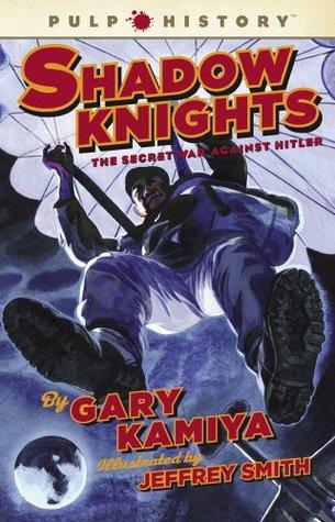 Shadow Knights by Gary Kamiya