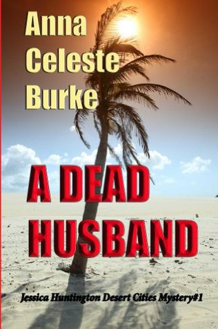 A Dead Husband by Anna Celeste Burke