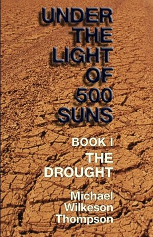 Under the Light of 500 Suns: Part I - The Drought (Volume 1)