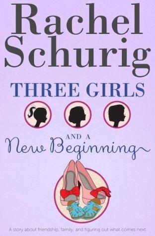 Three Girls and a New Beginning (Three G...
