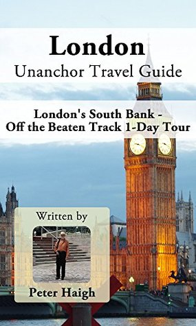 London Unanchor Travel Guide - London's South Bank - Off the Beaten Track 1-Day Tour