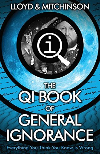 The QI Book of General Ignorance: Everything You Think You Know Is Wrong