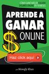 Aprende a Ganar $ Online ... Haz click aquí by Mowgly Khan