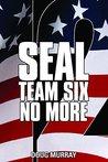 Seal Team Six: No More #12