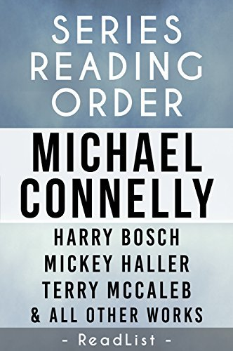 Unofficial Series List - Michael Connelly - In Order: Harry Bosch, Mickey Haller, and others