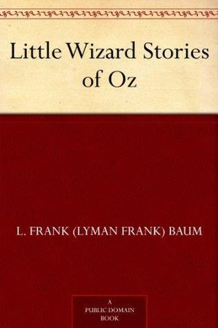 Little Wizard Stories of Oz(Oz 7.5)