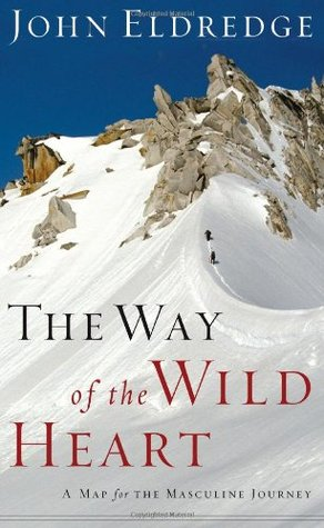 The Way of the Wild Heart by John Eldredge