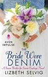 The Bride Wore Denim by Lizbeth Selvig