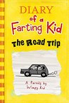 Diary Of A Farting Kid: The Road Trip (Diary, farts, farting, funny comics, comics for kids, dorky girl, big nate Book 5)