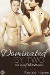 Dominated by Two (Naughty Menage Book 1)