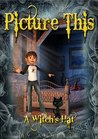 PICTURE THIS; A Witch's Hat by Annette
