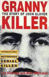Granny Killer: The Story Of John Glover
