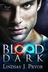 Blood Dark by Lindsay J. Pryor