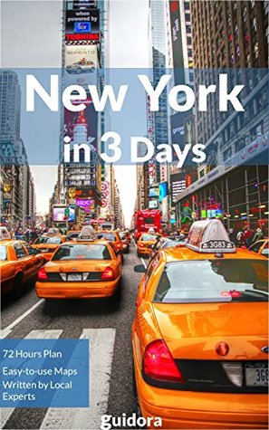 New York City in 3 Days - A 72 Hours Perfect Plan with the Best Things to Do in NYC (NYC Travel Guide 2015): A step-by-step plan on how to spend 72 amazing ... in NYC. More than 20 secrets included.