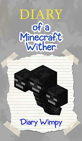 Minecraft: Diary of a Minecraft Wither