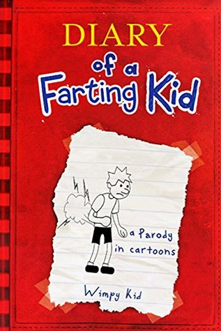Diary Of A Farting Kid: A Parody In Cartoons (Diary, farts, farting, funny comics, comics for kids, Minecraft, big nate Book 1)