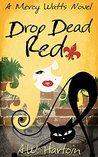 Drop Dead Red (Mercy Watts Mysteries, #4)