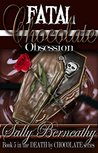 Fatal Chocolate Obsession (Death by Chocolate, #5)