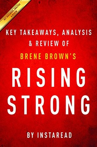 Rising Strong: by Brene Brown | Key Takeaways, Analysis & Review