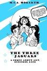 The Three Jaguars by M.C.A. Hogarth