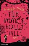 Für immer Hollyhill by Alexandra Pilz