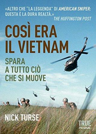 Ebook Così era il Vietnam: Spara a tutto ciò che si muove by Nick Turse PDF!