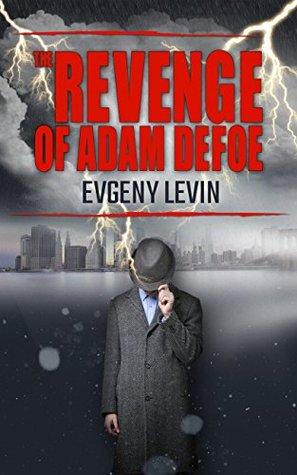 The Revenge of Adam Defoe: Betrayal & Suspense Fiction