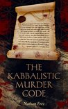The Kabbalistic Murder Code (Historical Crime Thriller #1)