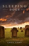 Sleeping Dogs: Secrets can be deadly (DI Spicer Book 7)