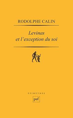 Levinas et l'exception du soi: Ontologie et éthique