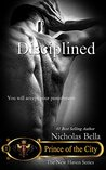 Disciplined (Prince of the City, #4)