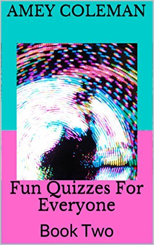 Fun Quizzes For Everyone: Book Two (Your Personality Unmasked 2)