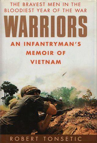 Warriors: An Infantrymans Memoir of Vietnam