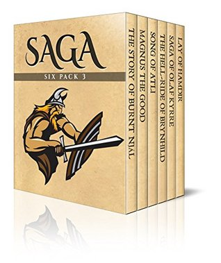 Saga Six Pack 3 – The Story of Burnt Njál, Magnus the Good, Song of Atli, The Hell-Ride of Brynhild, Saga of Olaf Kyrre and Lay of Hamdir