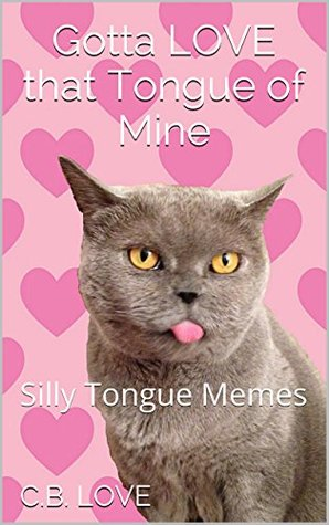 Gotta LOVE that Tongue of Mine: Silly Tongue Memes