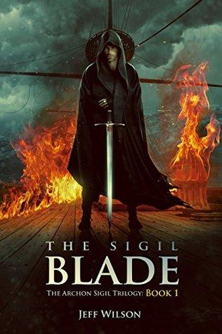 The Sigil Blade (Archon Sigil Trilogy, #...