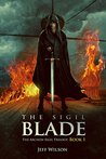 The Sigil Blade by Jeff   Wilson