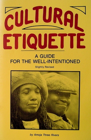 Image for Cultural Etiquette: A Guide for the Well-Intentioned by Three Rivers, Amoja