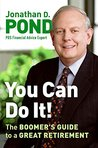 You Can Do It!: The Boomer's Guide to a Great Retirement