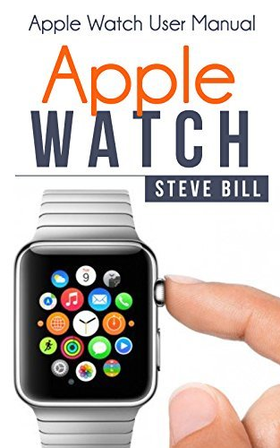 Apple Watch: Apple Watch User Manual (watches, apps, ios, iphone, samsung, technology, fashion)