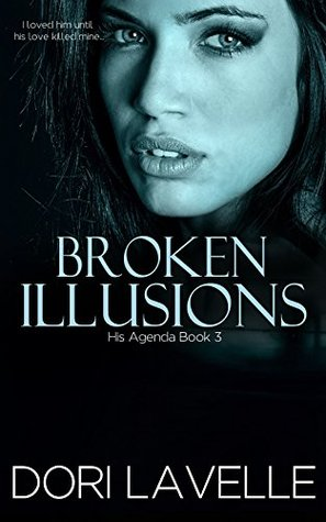 Broken Illusions (His Agenda, #3)