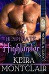 My Desperate Highlander by Keira Montclair