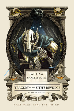 William Shakespeares Tragedy of the Siths Revenge(William Shakespeares Star Wars 3)