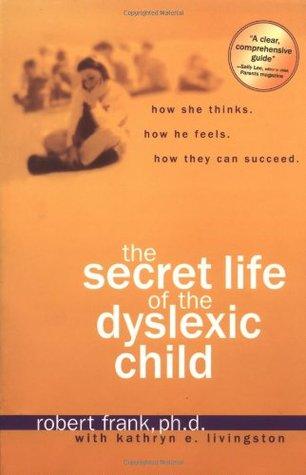 Secret Life of a Dyslexic Child by Robert  Frank