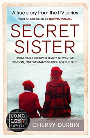 Secret Sister: From Nazi-occupied Jersey to wartime London, one woman's search for the truth