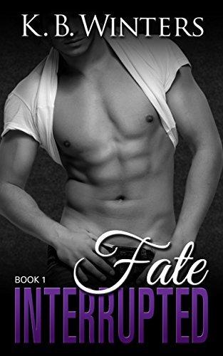 Fate Interrupted: Book 1 (Fate Interrupted, #1)