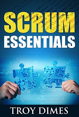Scrum Essentials: Agile Software Development and Agile Project Management for Project Managers, Scrum Masters, Product Owners, and Stakeholders