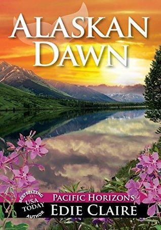 Alaskan Dawn (Pacific Horizons #1)