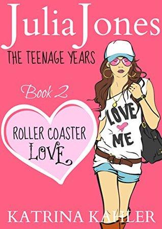 Roller Coaster Love (Julia Jones: The Teenage Years #2)